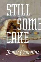 Still Some Cake, by James Cummins