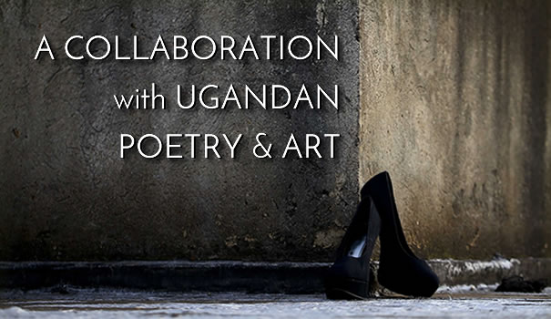 Fusion 11: Shoes, with Ugandan Poetry and Art