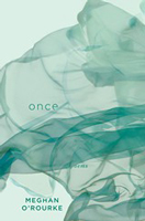 Meghan O'Rourke: Once