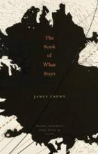 The Book of What Stays by James Crews