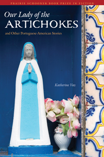 Our Lady of the Artichokes and Other Portuguese-American Stories by Katherine Va